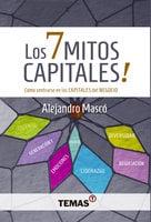 Los 7 mitos capitales - Alejandro Mascó