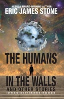 The Human in the Walls - Eric James Stone