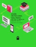 Diseño instruccional para profes - Miguel Alejandro Murcia Rodríguez