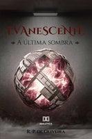 Evanescente - R. P. de Oliveira
