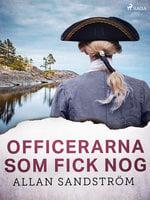 Officerarna som fick nog - Allan Sandström