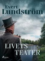 Livets teater - Evert Lundström