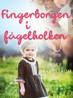 Fingerborgen i fågelboet - Inger Brattström