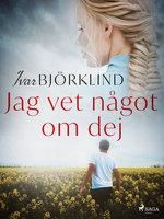 Jag vet något om dej - Ivar Björklind