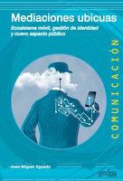 Mediaciones ubicuas - Juan Miguel Aguado