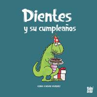 Dientes y su cumpleaños - Gema Galván Vázquez