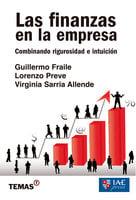 Las finanzas en la empresa - Virginia Sarria Allende, Guillermo Fraile, Lorenzo Preve