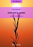 Disolver el karma - Eric Barone