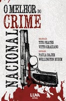 O Melhor do Crime Nacional - Vitto Graziano, Tito Prates