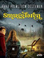 Smugglaren - Anna Holmström Degerman