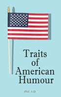 Traits of American Humour (Vol. 1-3) - Various authors