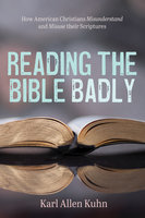 Reading the Bible Badly - Karl Allen Kuhn