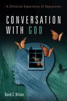 Conversation with God - David C. Wilson