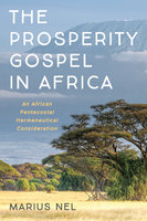 The Prosperity Gospel in Africa - Marius Nel