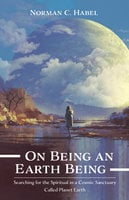 On Being an Earth Being - Norman C. Habel