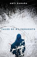 Tales of My Thoughts - Amti Kamara
