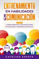 Entrenamiento en habilidades de la comunicación - Catalina Zapata
