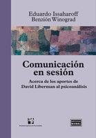 Comunicación en sesión - Eduardo Issaharoff, Benzión Winograd