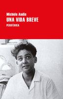 Una vida breve - Michèle Audin
