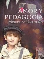 Amor y pedagogía - Miguel de Unamuno