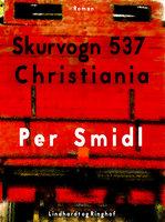 Skurvogn 537 Christiania - Per Smidl