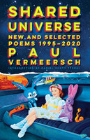 Shared Universe: New and Selected Poems 1995–2020 - Paul Vermeersch
