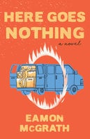 Here Goes Nothing - Eamon McGrath