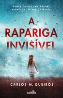 A Rapariga Invisível - Carlos M. Queirós