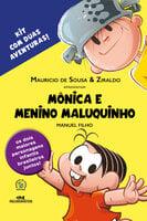 Mônica e Menino Maluquinho: Kit com 2 aventuras - Manuel Filho, Ziraldo, Mauricio de Sousa