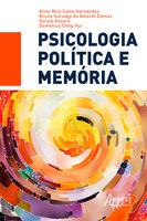 Psicologia Política e Memória - Domenico Uhng Hur, Soraia Ansara, Bruna Suruagy do Amaral Dantas, Aline Reis Calvo Hernandez