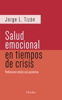 La salud emocional en tiempos de crisis (2da ed.) - Jorge L. Tizón