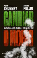 Cambiar o morir - Noam Chomsky, Robert Pollin