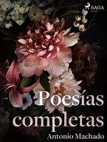 Poesías completas - Antonio Machado