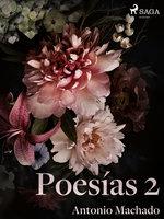 Poesías 2 - Antonio Machado