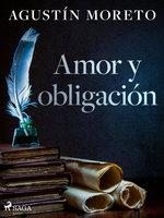 Amor y obligación - Agustín Moreto