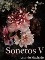 Sonetos V - Antonio Machado