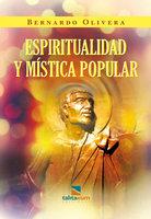 Espiritualidad y Mística Popular - Bernardo Olivera