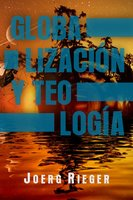 Globalización y Teología - Joerg Rieger