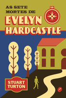 As sete mortes de Evelyn Hardcastle - Stuart Turton