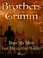 How Six Men Got On in the World - Brothers Grimm
