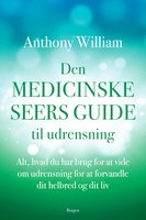 Den medicinske seers guide til udrensning - Anthony William