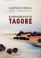 Glimpses of Bengal: Select Letters 1885-1895 - Rabindranath Tagore