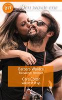 På eventyr i Provence / Vækkes af et kys - Cara Colter, Barbara Wallace