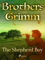 The Shepherd Boy - Brothers Grimm