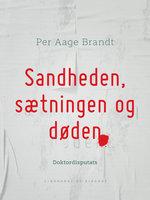 Sandheden, sætningen og døden - Per Aage Brandt