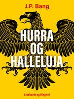 Hurra og Halleluja - J.P. Bang
