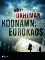 Kodnamn: Eurokaos - Göran Dahlman