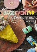 Bageeventyr - Ditte Julie Jensen