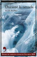 Durante la nevada - Luís Roso