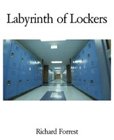 Labyrinth of Lockers - Richard Forrest